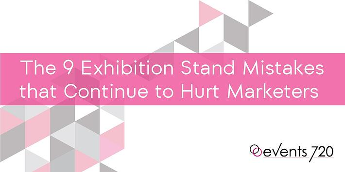exhibition stand mistakes that hurt marketers